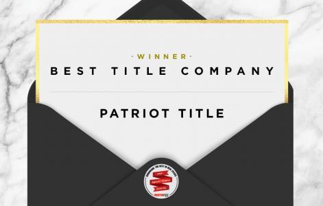 2019 Best Title Company: Patriot Title