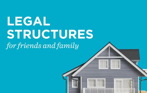Legal structures for friends and family