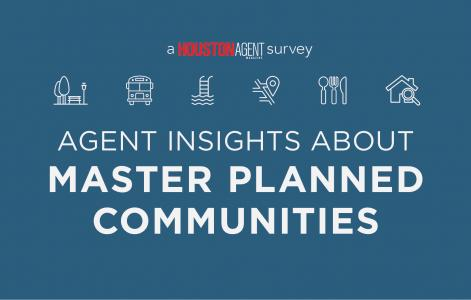 Here's what Houston agents had to say about master planned communities