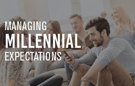 Managing Millennial Expectations