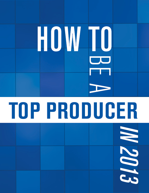 How to Be a Top Producer in 2013  - 3.1.13
